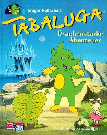 Tabaluga. Drachenstarke Abenteuer. Das Buch zur Serie im ZDF.