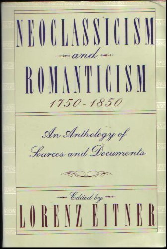 Neoclassicism and Romanticism: 1750-1850 : Source Documents on Neoclassical and Romantic Art (Icon Editions) by Icon (Harpe) (1989-06-01)