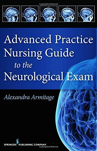 Advanced Practice Nursing Guide to the Neurological Exam 1st Edition by Armitage MS CNL APRN, Alexandra (2015) Paperback