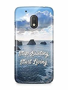 YuBingo Stop Existing. Start Living Designer Mobile Case Back Cover for Motorola G4 Play