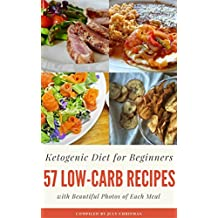 Ketogenic Diet for Beginners: 57 Delicious Low-carb Recipes for Every Day with Beautiful Photos of Each Recipe (English Edition)
