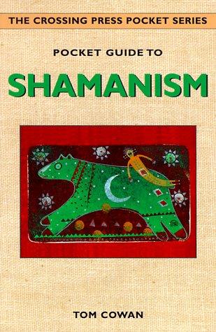 Pocket Guide to Shamanism (The Crossing Press Pocket Series) por Thomas Cowan