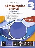 La matematica a colori. Ediz. blu. Per le Scuole superiori. Con e-book. Con espansione online: 3