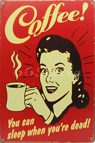 Coffee! You can sleep when you're dead!, Kaffee Blechschild, Weinlese Wandverzierung