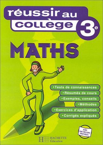 Réussir au collège : Maths, 3ème
