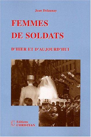 Femmes de soldats : D'hier et d'aujourd'hui
