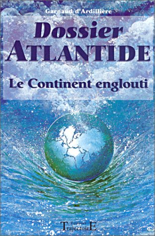 Dossier Atlantide. Le continent englouti