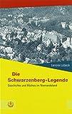 Die Schwarzenberg-Legende: Geschichte und Mythos im Niemandsland (Schriftenreihe des Sächsischen Landesbeauftragten zur Aufarbeitung der SED-Diktatur, Band 3) - Lenore Lobeck