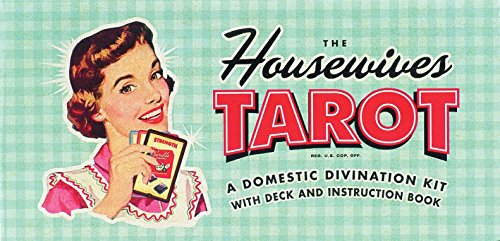 The Housewives tarot: A Domestic Divination Kit with Deck and Instruction Book