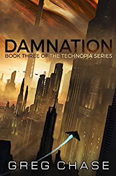 Damnation (Technopia Book 3) by [Chase, Greg]