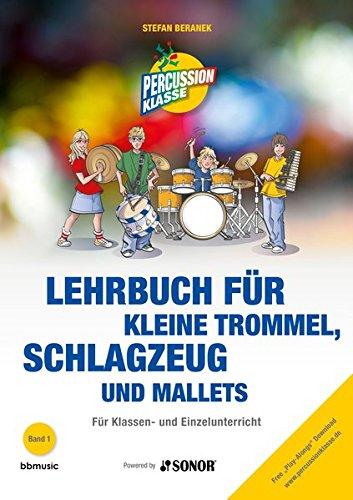Lehrbuch für kleine Trommel, Schlagzeug und Mallets: Für Klassen- und Einzelunterricht