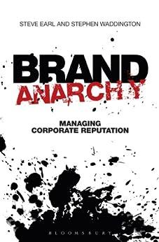 Brand Anarchy: Managing corporate reputation von [Waddington, Stephen, Earl, Steve]