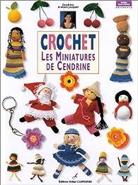 Crochet : Les Miniatures de Cendrine par Cendrine Armani