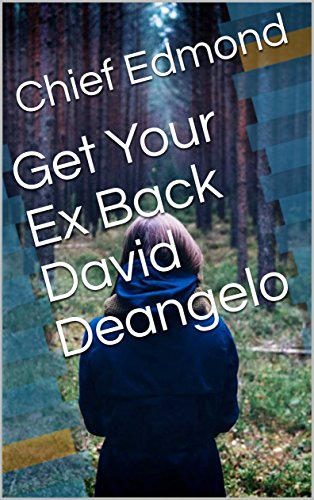 Get Your Ex Back David Deangelo