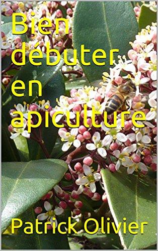 Bien débuter en apiculture