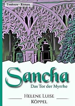 Sancha: Das Tor der Myrrhe (Töchter des Teufels 2)