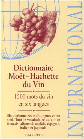 Dictionnaire Moët-Hachette du vin international