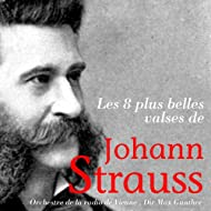 Les 8 plus belles valses de Johann Strauss