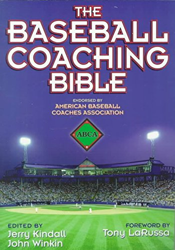 [The Baseball Coaching Bible] (By: Jerry Kindall) [published: February, 2000]