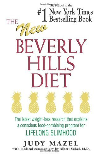 The New Beverly Hills Diet: The latest weight-loss research that explains a conscious food-combining program for LIFELONG SLIMHOOD by Mazel, Judy (1996) Paperback