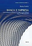 Banca e impresa: L'Evoluzione Del Rapporto E Le Implicazioni Generate Dall'Accordo Di Basilea
