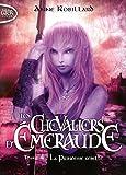 Les Chevaliers d'Emeraude, Tome 4 - La princesse rebelle [ Format: POCHE ]