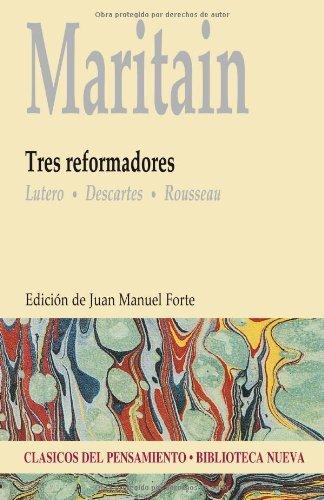 Tres reformadores: Lutero, Descartes, Rousseau (Clásicos del pensamiento) por Jacques Maritain