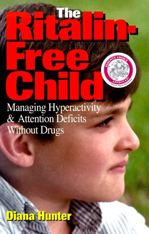 the-ritalin-free-child-managing-hyperactivity-attention-deficits-without-drugs