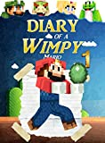 Diary of a Wimpy Mario 1 (Plumbing Adventures)