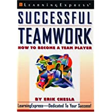 Successful Teamwork: How to Become a Team Player
