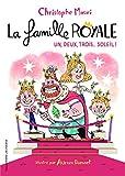 La famille royale, 4:Un, deux, trois... soleil!