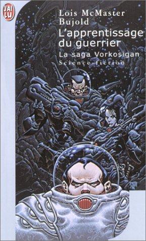 L'Apprentissage du guerrier : La Saga Vorkosigan