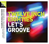 Twelve Inch Eighties - Let's Groove