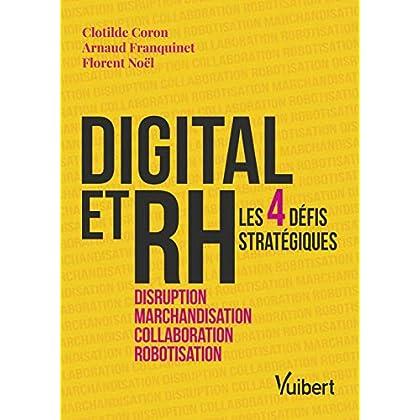 DIGITAL et RH - Les 4 défis stratégiques : disruption, marchandisation, collaboration, robotisation