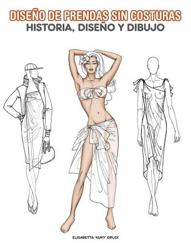 Diseño de prendas sin costuras (Pepin Press Fashion Book) por Elisabetta Drudi