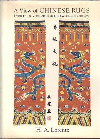 A View of Chinese Rugs from the seventeenth to the twentieth century.