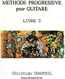 Méthode Progressive Pour Guitare Livre 2: guitare (French Edition)