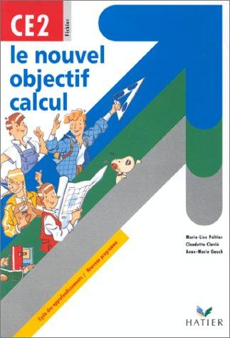 LE NOUVEL OBJECTIF CALCUL CE2. Cycle des approfondissements, programme 1996