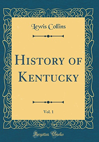 History of Kentucky, Vol. 1 (Classic Reprint)