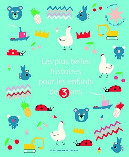 Les plus belles histoires pour les enfants de 3 ans par Collectif