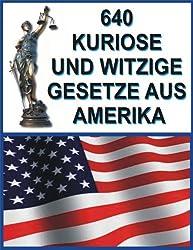 640 Kuriose und Witzige Gesetze aus Amerika