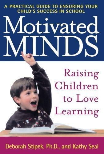 Motivated Minds: Raising Children to Love Learning by Deborah Stipek Ph.D. (2001-04-18)