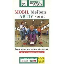 Mobil bleiben-Aktiv sein - Behinderte machen Spo [VHS]