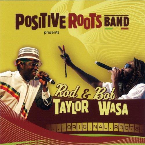 Original Roots (feat. Rod Taylor, Bob Wasa)