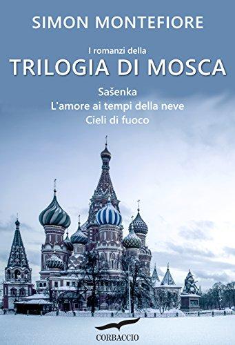 Trilogia di Mosca di [Montefiore, Simon Sebag, Sebag Montefiore, Simon]