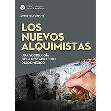 Los nuevos alquimistas : una sociología de la restauración desde México