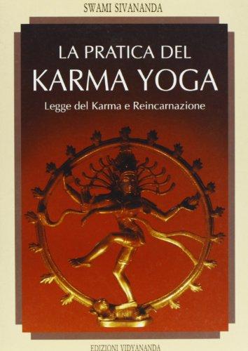 La pratica del karma yoga por Swami Saraswati Sivananda