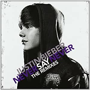 Never Say Never - The Remixes (Limited Ost)