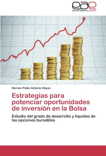 Estrategias Para Potenciar Oportunidades de Inversion En La Bolsa por Hayes Hernan Pablo Antonio