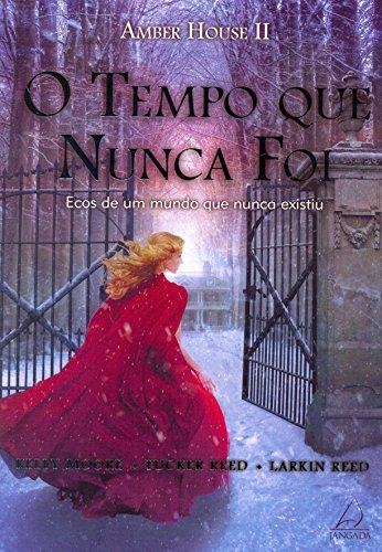 O Tempo que Nunca Foi (Em Portuguese do Brasil)